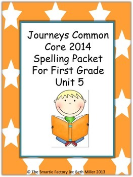 Journeys 2014 First Grade Spelling Packet Unit 5