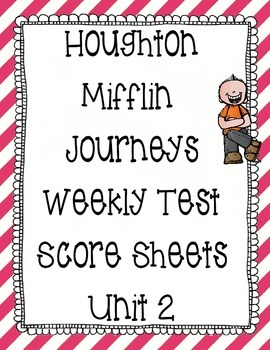 Houghton Mifflin Journeys Unit 2 Scoresheets for Weekly Tests