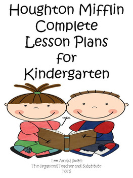 Houghton Mifflin Kindergarten Reading Lesson Plans for the Entire Year