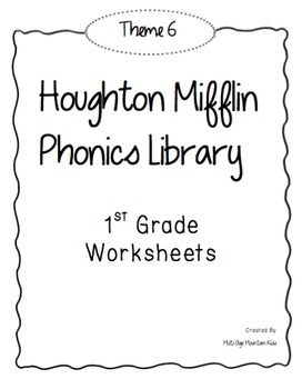 Houghton Mifflin Phonics Library: 1st Grade - Theme 6 Worksheets