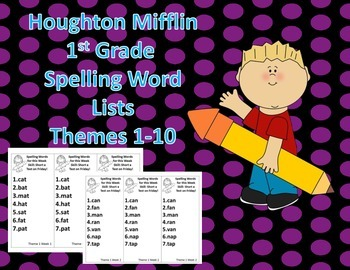 Houghton Mifflin Themes 1-10- First Grade Spelling Lists