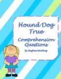 Hound Dog True (Linda Urban) Comprehension Questions