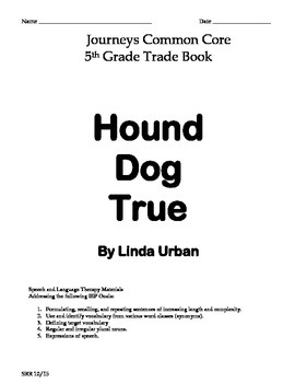 Journeys Common Core 5th- Hound Dog True Trade Book Supp Packet for the SLP