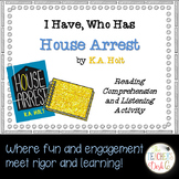 House Arrest I Have Who Has Reading Comprehension and Listening