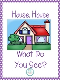 House, House What Do You See?