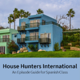 House Hunters International Episode Guide for Spanish Class