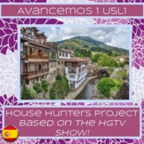 Spanish House Project: House Hunters (Avancemos 5.1)