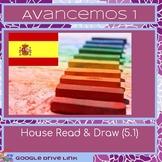 House Read & Draw: Avancemos 5.1