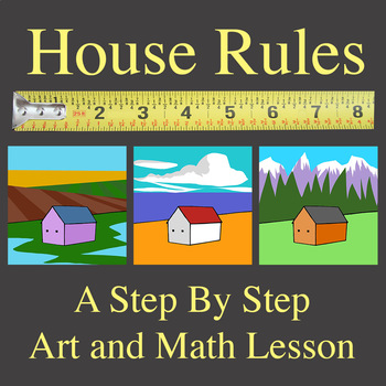 House Rules: A Step By Step Art and Math Lesson