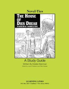 House of Dies Drear - Novel-Ties Study Guide