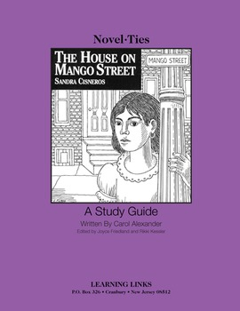 House on Mango Street - Novel-Ties Study Guide