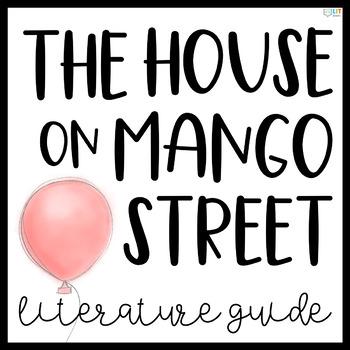 House on Mango Street Novel Study: 22 Literary Analysis Assignments, Digital!