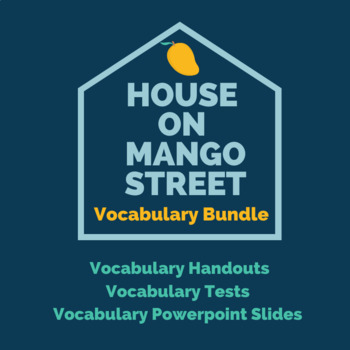 House on Mango Street- Vocabulary (3 Weeks)- Teacher Edition and Student Copies
