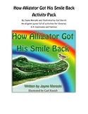 How Alligator Got His Smile Back - Teacher Activity Pack