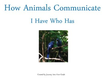 How Animals Communicate I Have Who Has (Journeys Common Core Reading Series)