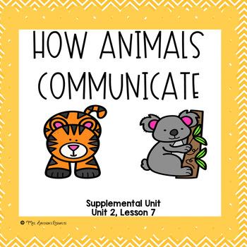 How Animals Communicate- Journeys First Grade Supplemental Unit