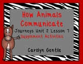 How Animals Communicate Journeys Unit 2 Lesson 7  1st gr Supplemental Activities
