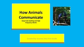 How Animals Communicate Snap Cube Spelling and High Frequency Words