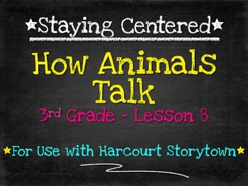 How Animals Talk  3rd Grade Harcourt Storytown Lesson 8