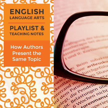 How Authors Present the Same Topic - Playlist and Teaching Notes
