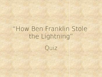 """How Ben Franklin Stole the Lightning"" Quiz"