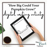 How Big Could Your Pumpkin Grow? Digital Writing Activity