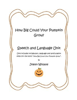 How Big Could Your Pumpkin Grow Literary Unit for Speech and Language