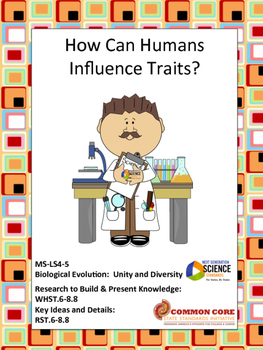 How Can Humans Influence Traits? (Freebie) NGSS MS LS4-5, CCSS