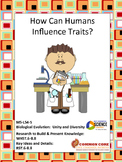 How Can Humans Influence Traits? NGSS MS LS4-5, CCSS (Editable)