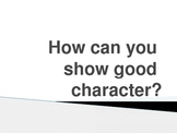 How Can You Show Good Character? PowerPoint