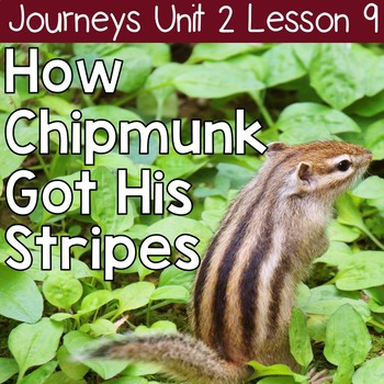 How Chipmunk Got His Stripes: Journeys Unit 2 Lesson 9 Sup