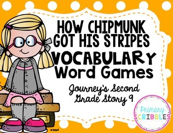 How Chipmunk Got His Stripes Vocabulary Games~Goes with Journeys Second Grade