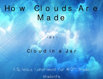 How Clouds Are Made, or Cloud in a Jar