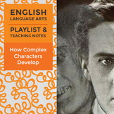 How Complex Characters Develop – Playlist and Teaching Notes