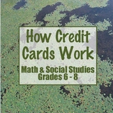 How Credit Cards Work: Math and Social Studies Unit Grades 6-8