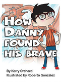 How Danny Found his Brave (PDF)
