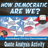 How Democratic Are We? Quote/Cartoon/Scenario Analysis Activity Print & Digital
