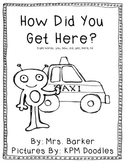 How Did You Get Here {An Emergent Reader}