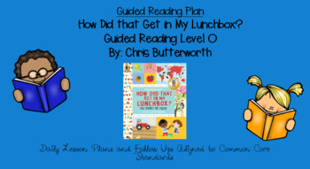 How Did that Get in My Lunchbox? (Level O) Scholastic Guided Reading Lesson Plan