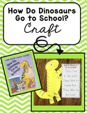 How Do Dinosaur Go to School? Craft