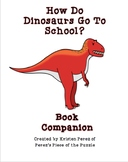 How Do Dinosaurs Go To School? Book Companion (Differentiated with 3 levels)