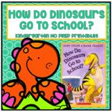 Distance Learning How Do Dinosaurs Go to School? Kindergarten NO PREP Printables