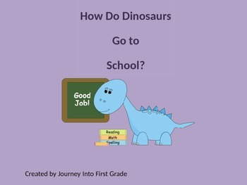How Do Dinosaurs Go to School? (Unit 1) Journeys Common Core Reading Series 2014