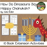 How Do Dinosaurs Say Happy Chanukah? by Yolen 10 Book Extension Activities