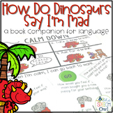 How Do Dinosaurs Say I'm Mad? A Book Companion for Language and Social Skills