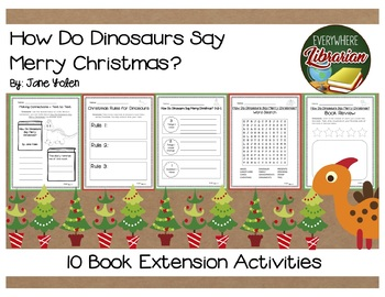 How Do Dinosaurs Say Merry Christmas by Yolen 10 Book Extension Activities