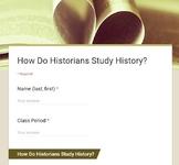 How Do Historians Study History? - Google Form