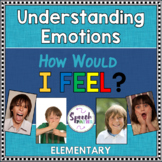 Emotions:  How Would I Feel? Elementary Level