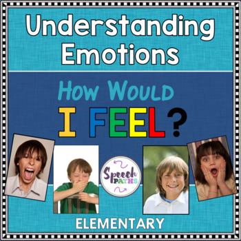 Emotions:  How Would I Feel? Elementary Level