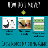 How Do I Move? (Matching game with gross motor movement, a